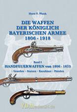 Die Waffen der Königlich Bayerischen Armee 1806-1918 Handfeuerwaffen Plank Band1