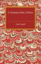 L' Annonce Faite a Marie : Mystere en Quatre Actes et un Prologue by Paul...
