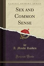 Sex and Common Sense (Classic Reprint) - New Book Royden, A. Maude