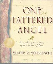 One Tattered Angel : A Touching True Story of the Power of Love by Blaine...