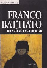Guerrera. Franco Battiato: un sufi e la sua musica. pref. Franco Cardini. 1994