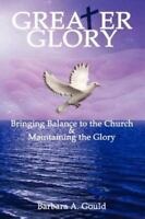 Greater Glory (Paperback or Softback)