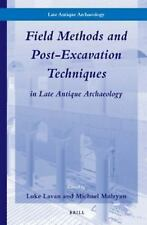 FIELD METHODS AND POST-EXCAVATION TECHNIQUES IN LATE ANTIQUE ARCHAEOLOGY