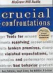 Crucial Confrontations: Tools for Resolving Broken Promises, Violated Expectatio