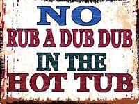 NO RUB A DUB DUB  METAL SIGN RETRO VINTAGE STYLE SMALL pool hot tub jacuzzi