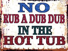 NO RUB A DUB DUB  METAL SIGN RETRO VINTAGE STYLE SMALL pool hot tub jacuzzi