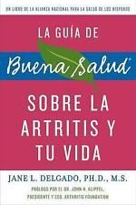 La guia de Buena Salud sobre la artritis y tu vida (Buena Salud Guides) (Spanish