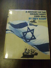 History of the Israeli Army (1870-1974) by Ze'ev Schiff (1974, Hardcover)