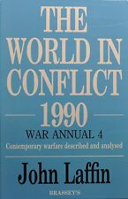 The World in Conflict, 1990 : War Annual 4 by John Laffin (1990, Hardcover)