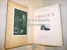 MEDICINA: Ignazio Schincaglia, I RAGGI X iiag 1910 Ritratto Tavole Illustrazioni