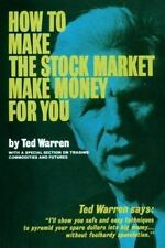 How to Make the Stock Market Make Money for You Ted Warren Hardcover