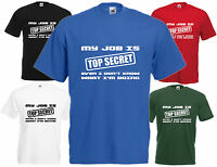 My Job Is Top Secret Comedy T Shirt Funny Tee Joke Gift Xmas Santa Present Top