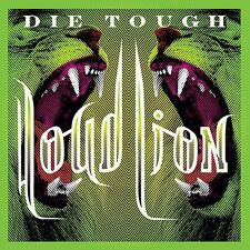 Loud Lion - Die Tough