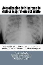 Actualizacíon Del Sindrome de Distres Respiratorio Del Adulto : Evolucion de...