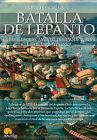 Breve historia de la Batalla de Lepanto. ENVÍO URGENTE (ESPAÑA)