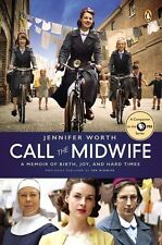 Call the Midwife: A Memoir of Birth, Joy, and Hard Times by Jennifer Worth