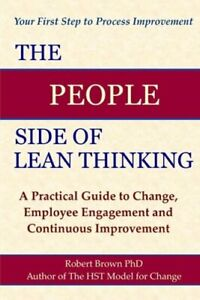 The People Side of Lean Thinking: A Practical Guide to Change, by Brown: Used