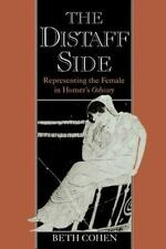 The Distaff Side : Representing the Female in Homer's Odyssey (1995, Paperback)