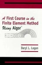 First Course in the Finite Element Method Using Algor by Logan, Daryl L.