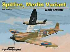Squadron SIGNAL Spitfire (Merlin Variant) Walk Around (Soft Cover) 25056