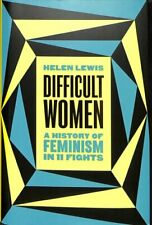 Difficult Women A History of Feminism in 11 Fights (The Sunday ... 9781787331280