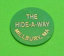 MILLBURY  MASSACHUSETTS  MA  THE HIDE-A-WAY /  MIXED DRINK  TRADE TOKEN