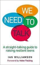 Necesitamos hablar: una guía que habla recto para elevar Resistente adolescentes por Williams