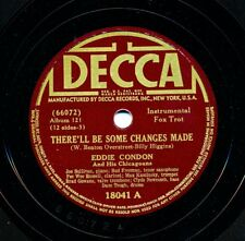 EDDIE CONDON's CHICAGOANS on 1940 Decca 18041 - There'll Be Some Changes Made