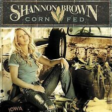 BROWN,SHANNON-CORN FED CD NEW