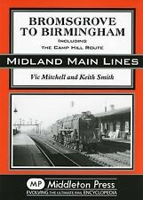 Bromsgrove to Birmingham: Including the Camp Hill Route by Vic Mitchell,...