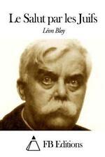 Le Salut Par les Juifs by León Bloy (2014, Paperback)