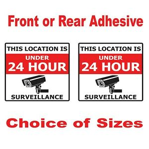 2 x This Location under 24 Hr Surveillance Sticker Sign  FRONT or BACK Adhesive