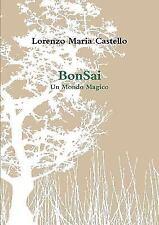 Bonsai by Lorenzo Maria Castello (2016, Paperback)