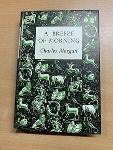 "1953 CHARLES MORGAN ""A BREEZE OF MORNING"" FICTION HARDBACK BOOK & DJ (P3)"