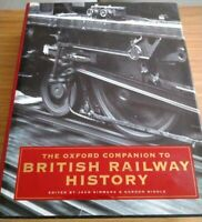The Oxford Companion To British Railway History Hardback Book