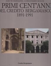 I PRIMI CENT' ANNI DEL CREDITO BERGAMASCO 1891-1991 - CREDITO BERGAMASCO 1991