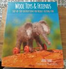 Wool Toys & Friends - Needle Felting Book by Laurie Sharp - New Book 📖