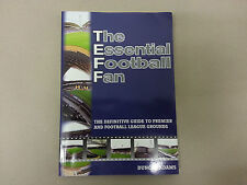 The Essential Football Fan Book Guide Soccer Premier And Football League Grounds