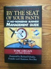 By the Seat of Your Pants : The No-Nonsense Business Management Guide (hardcopy)