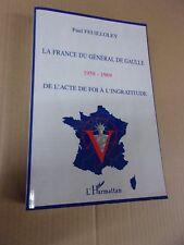LA FRANCE DU GENERAL DE GAULLE - 1958-1969 (2001) FEUILLOLEY (Paul)