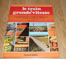 OL LE TRAIN A GRANDE VITESSE NATHAN PH. LORIN 1981