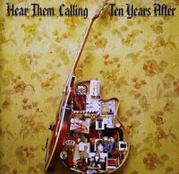 TEN YEARS AFTER Hear Them Calling (2012) reissue 17-track 2xCD album NEW/SEALED