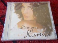 KARINA **Siempre** VERY LIMITED 2005 Venezuelan CD SEALED! KIARA MARIA CONCHITA