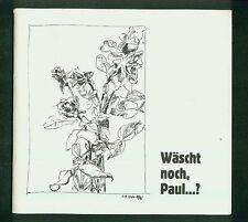 Landrat Paul Schädler zum 60. Geburtstag Wäscht noch Paul..? Schmid Wörner 1990