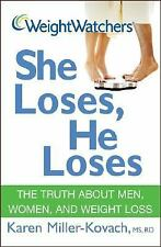 Weight Watchers She Loses, He Loses : The Truth about Men, Women, and Weight...