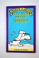 IT'S A LONG WAY TO TIPPERARY by Charles M. Schulz 1st Printing Peanuts 1993