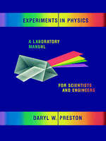 Experiments in Physics. A Laboratory Manual for Scientists and Engineers by Pres