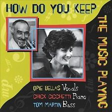 Opie Bellas : How Do You Keep The Music Playing CD