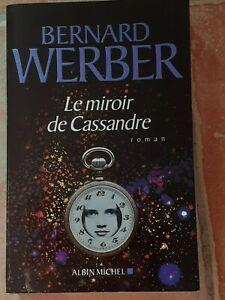 "LIVRE LE MIROIR DE CASSANDRE ""DE BERNARD WERBER ROMAN EDITEUR ALBIN MICHEL 2009"