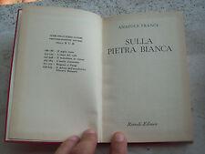 """1961 ANATOLE FRANCE: """"SULLA PIETRA BIANCA"""". EDIZIONE RIZZOLI B.U.R."""